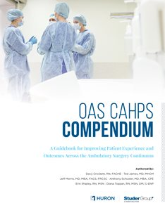 The OAS CAHPS Compendium: A Guidebook for Improving Patient Experience and Outcomes Across the Ambulatory Surgery Continuum
