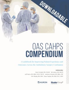 The OAS CAHPS Compendium (downloadable):  A Guidebook for Improving Patient Experience and Outcomes Across the Ambulatory Surgery Continuum